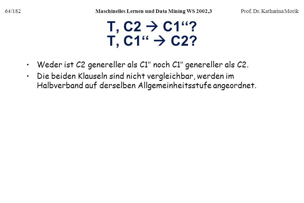T, C2  C1'' T, C1''  C2 Weder ist C2 genereller als C1'' noch C1'' genereller als C2.