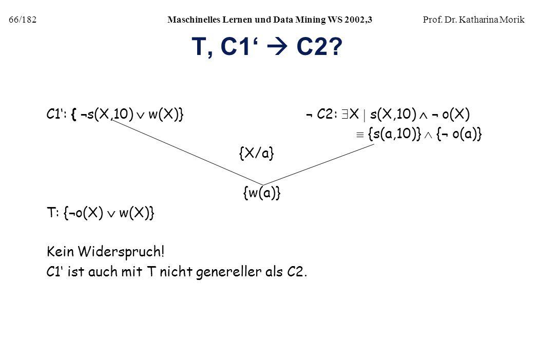 T, C1'  C2 C1': { ¬s(X,10)  w(X)} ¬ C2: X  s(X,10)  ¬ o(X)