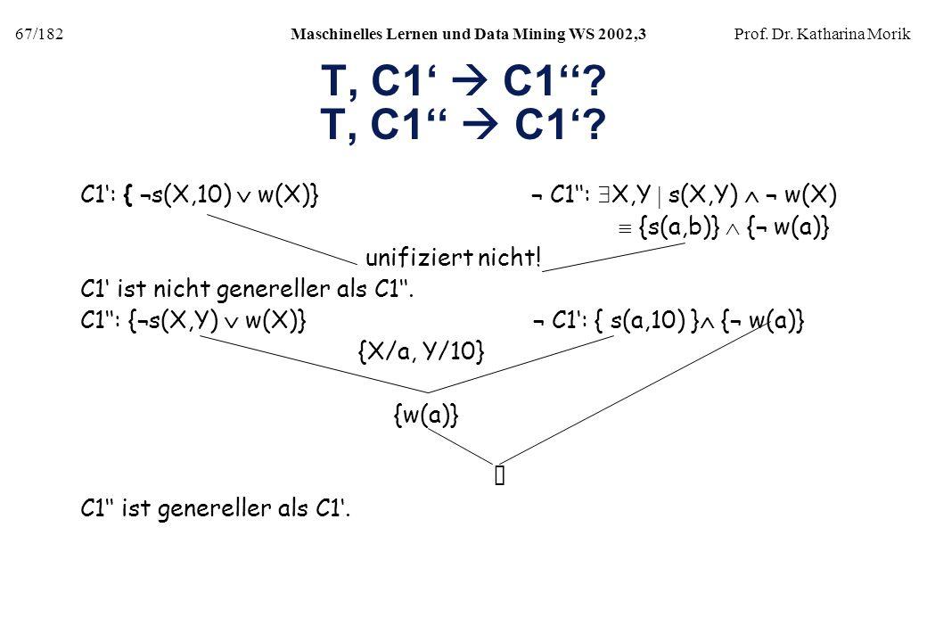 T, C1'  C1'' T, C1''  C1' C1': { ¬s(X,10)  w(X)} ¬ C1'': X,Y  s(X,Y)  ¬ w(X)