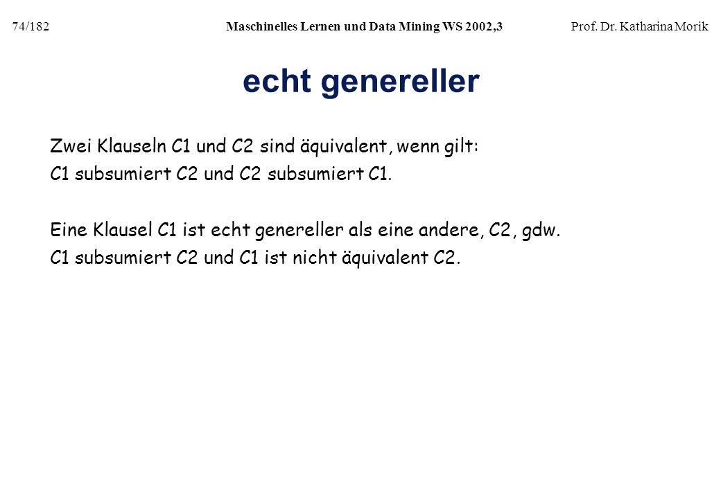 echt genereller Zwei Klauseln C1 und C2 sind äquivalent, wenn gilt: