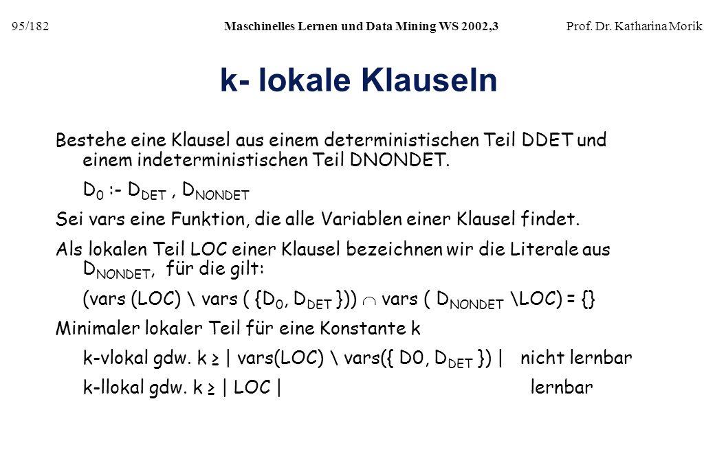 k- lokale Klauseln Bestehe eine Klausel aus einem deterministischen Teil DDET und einem indeterministischen Teil DNONDET.