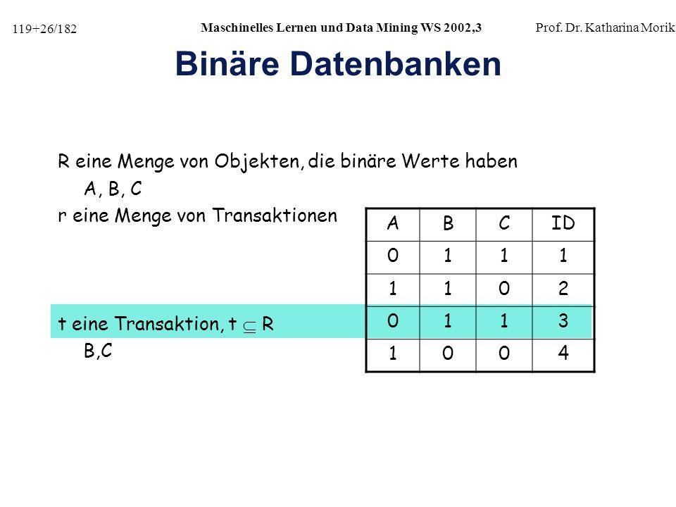 Binäre Datenbanken R eine Menge von Objekten, die binäre Werte haben
