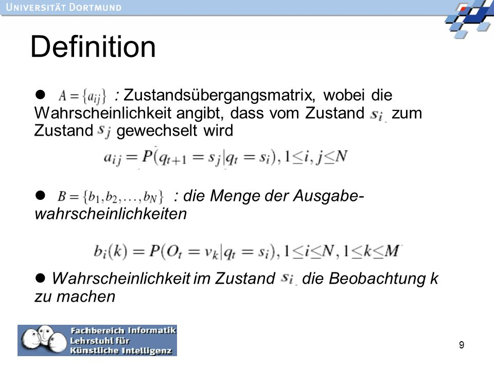 Definition : Zustandsübergangsmatrix, wobei die Wahrscheinlichkeit angibt, dass vom Zustand zum Zustand gewechselt wird.