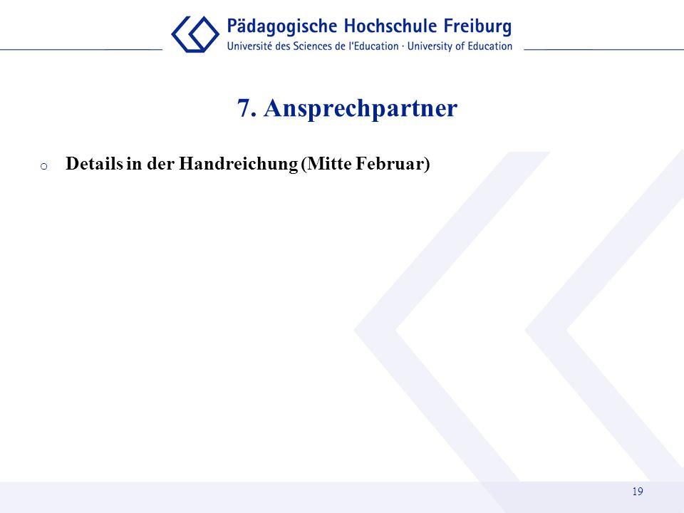 7. Ansprechpartner Details in der Handreichung (Mitte Februar)
