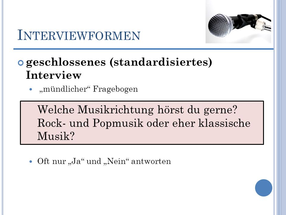 Interviewformen geschlossenes (standardisiertes) Interview