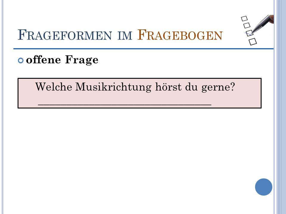 Frageformen im Fragebogen