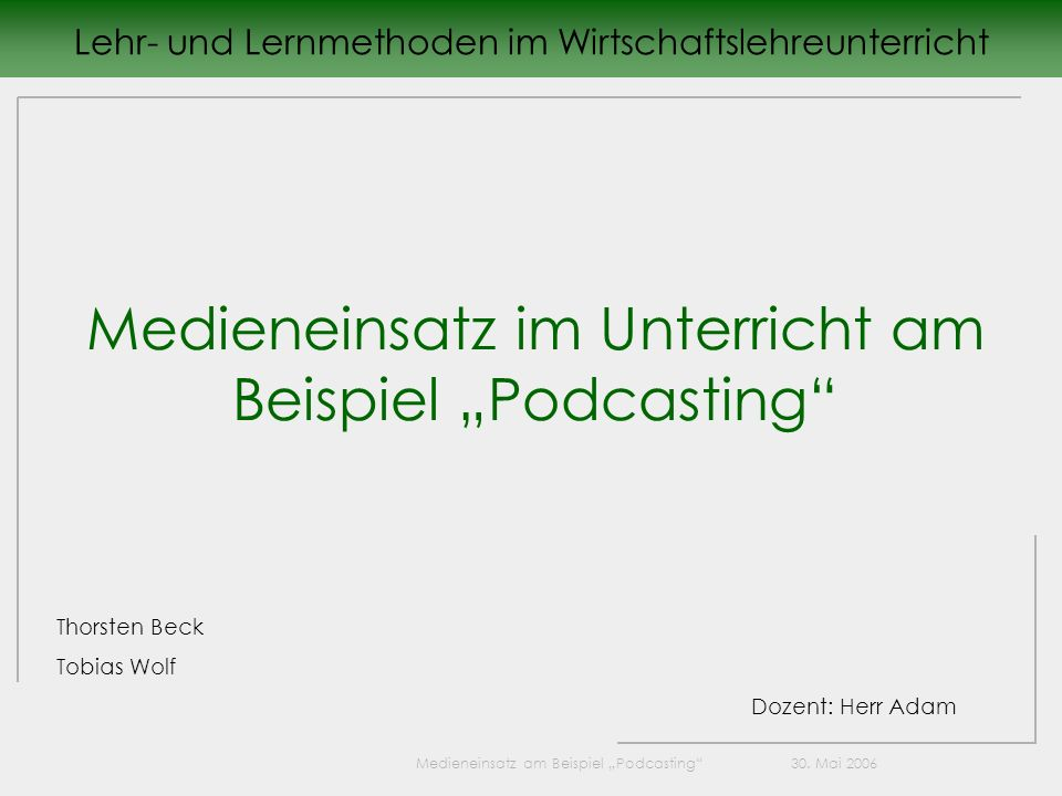 """Medieneinsatz im Unterricht am Beispiel """"Podcasting"""