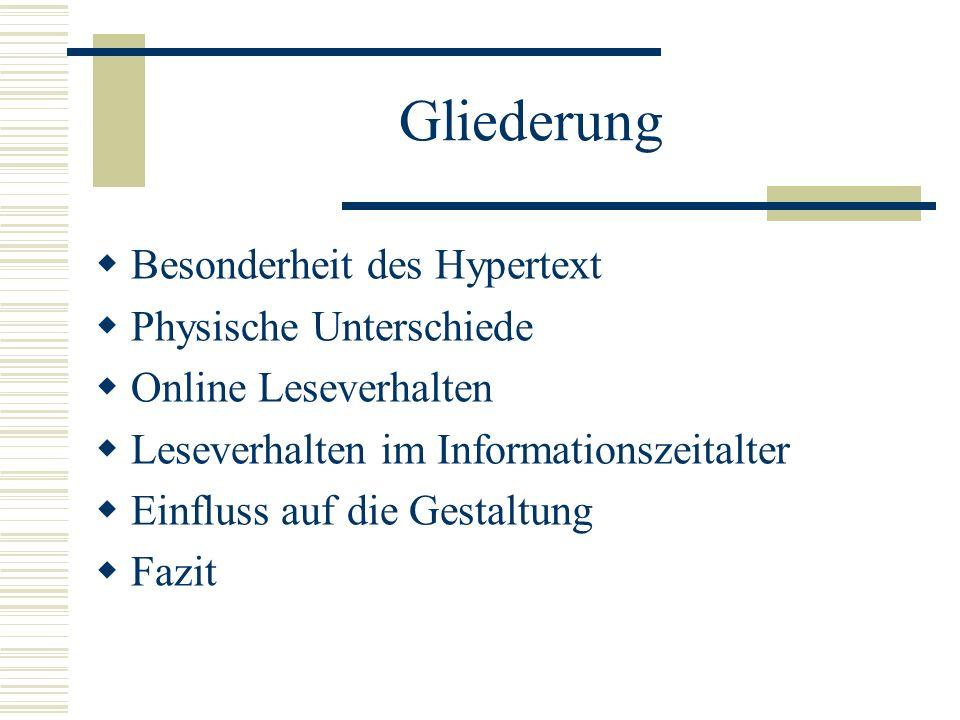 Gliederung Besonderheit des Hypertext Physische Unterschiede