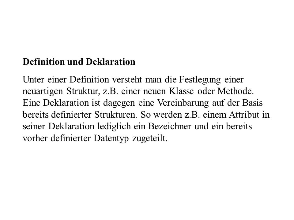 Definition und Deklaration