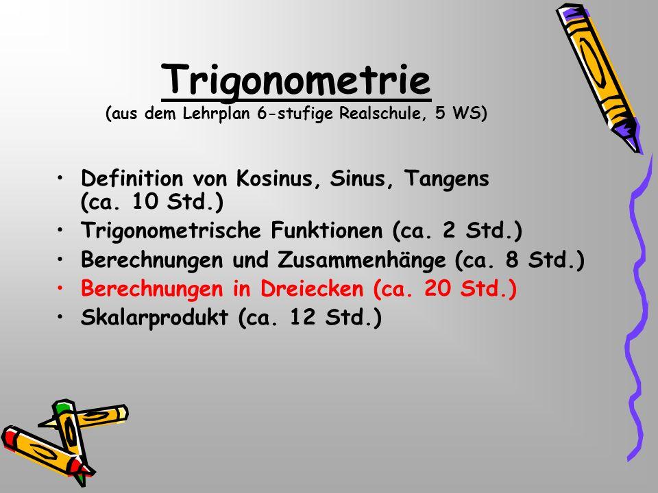 Trigonometrie (aus dem Lehrplan 6-stufige Realschule, 5 WS)