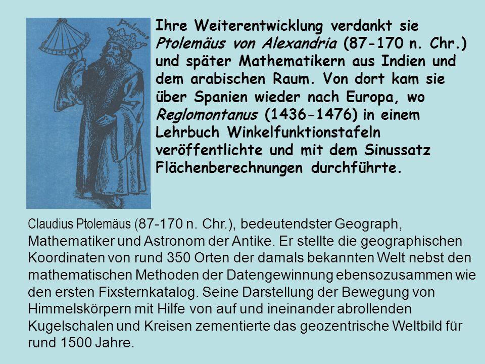 Ihre Weiterentwicklung verdankt sie Ptolemäus von Alexandria (87‑170 n