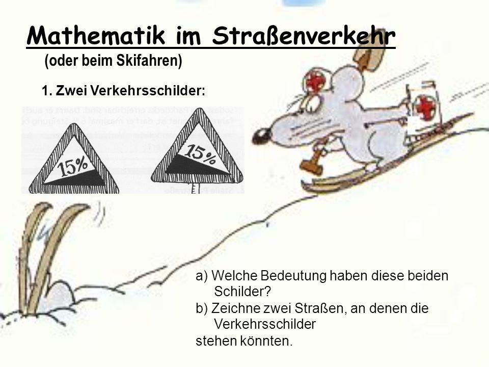 Mathematik im Straßenverkehr (oder beim Skifahren)
