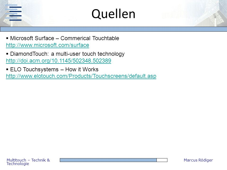 Quellen Microsoft Surface – Commerical Touchtable http://www.microsoft.com/surface.