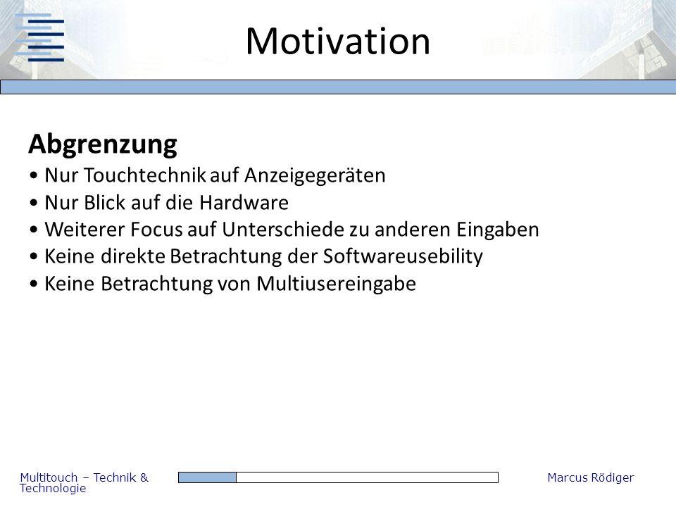 Motivation Abgrenzung Nur Touchtechnik auf Anzeigegeräten