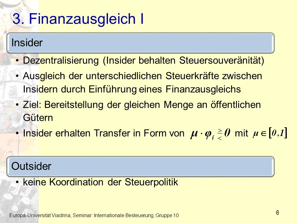 3. Finanzausgleich I Insider. Dezentralisierung (Insider behalten Steuersouveränität)