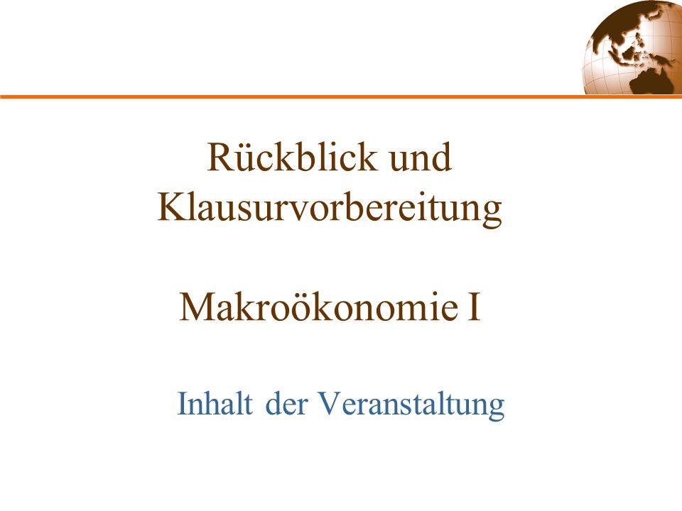 Rückblick und Klausurvorbereitung Makroökonomie I