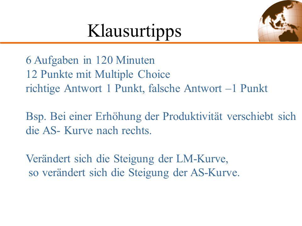 Klausurtipps 6 Aufgaben in 120 Minuten 12 Punkte mit Multiple Choice richtige Antwort 1 Punkt, falsche Antwort –1 Punkt.