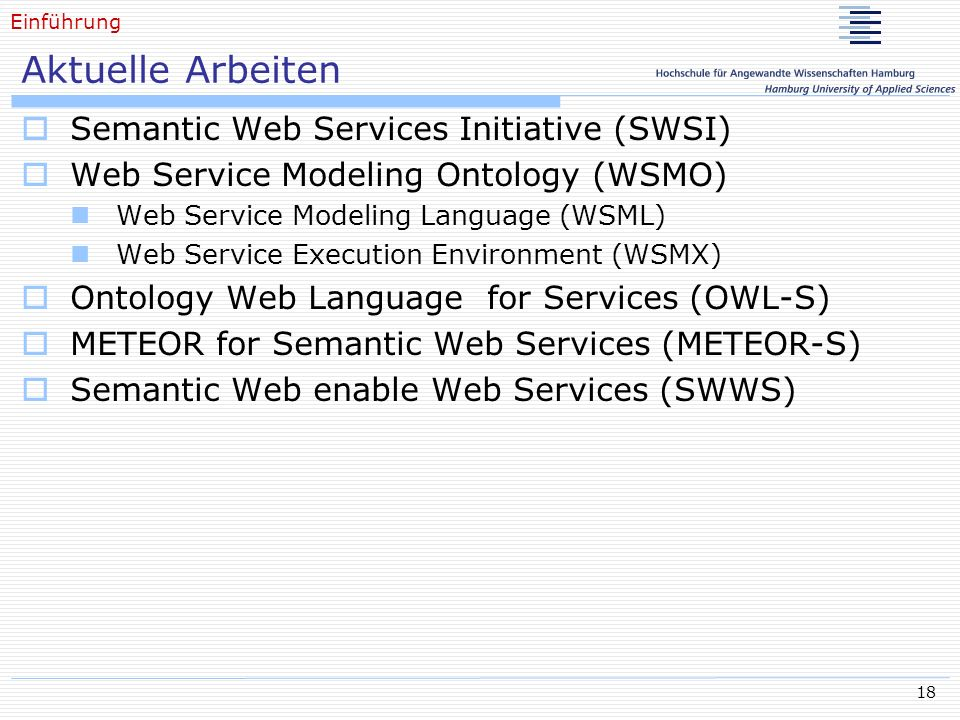 Aktuelle Arbeiten Semantic Web Services Initiative (SWSI)