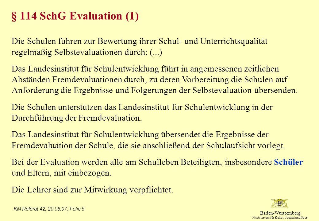 § 114 SchG Evaluation (1) Die Schulen führen zur Bewertung ihrer Schul- und Unterrichtsqualität regelmäßig Selbstevaluationen durch; (...)