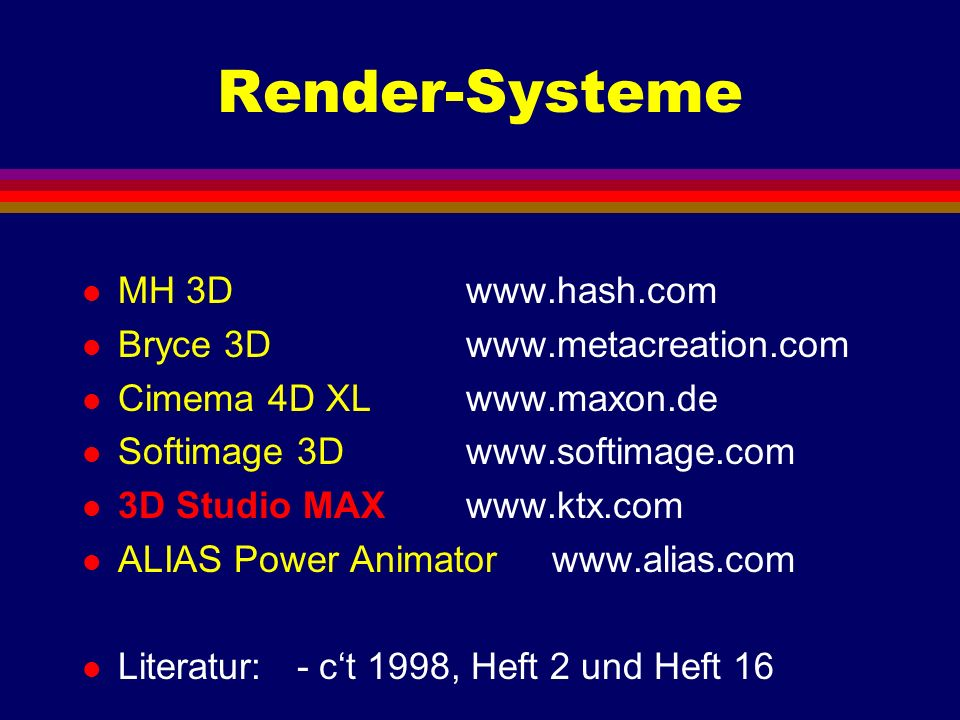 Render-Systeme MH 3D www.hash.com Bryce 3D www.metacreation.com