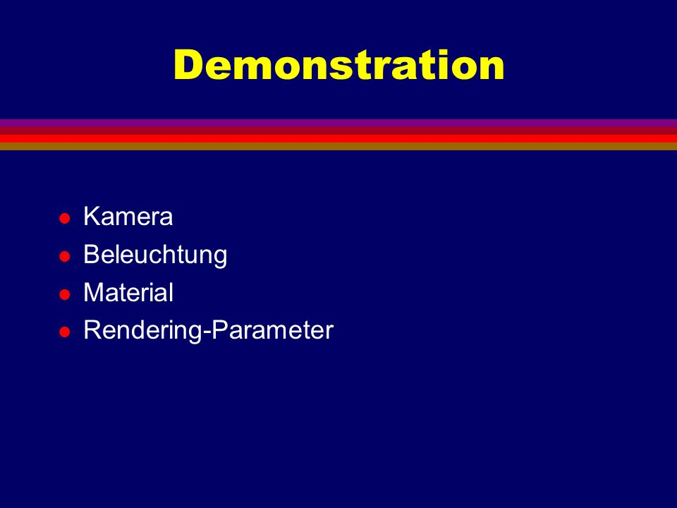 Demonstration Kamera Beleuchtung Material Rendering-Parameter
