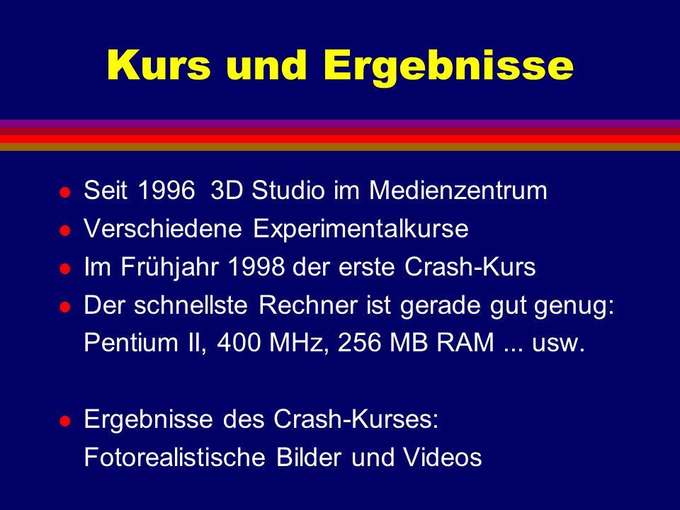 Kurs und Ergebnisse Seit 1996 3D Studio im Medienzentrum