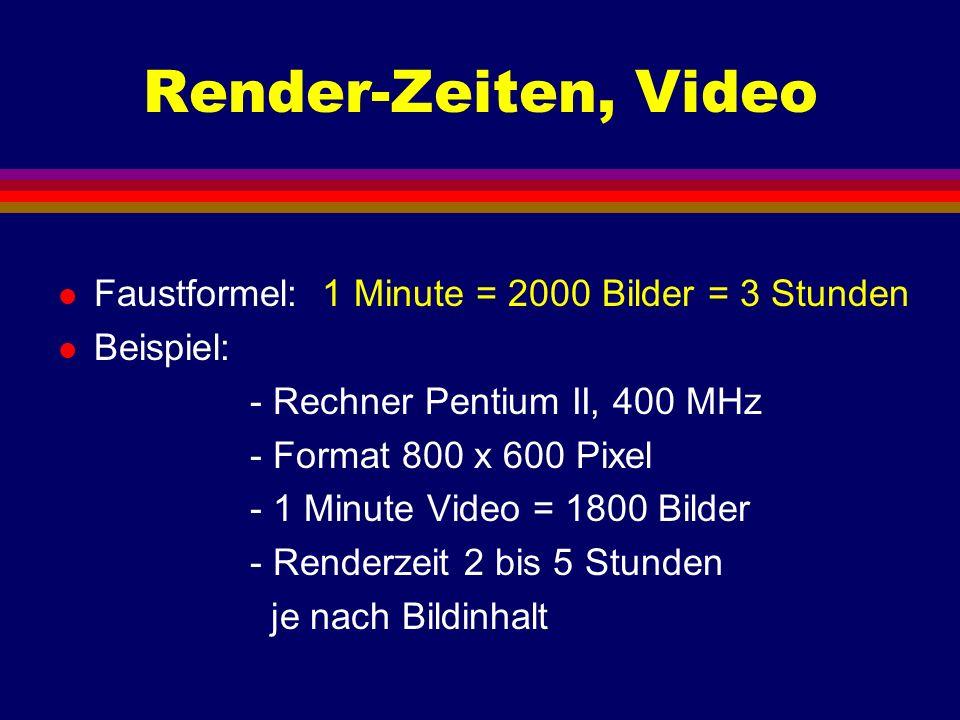 Render-Zeiten, Video Faustformel: 1 Minute = 2000 Bilder = 3 Stunden