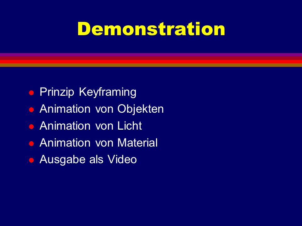 Demonstration Prinzip Keyframing Animation von Objekten