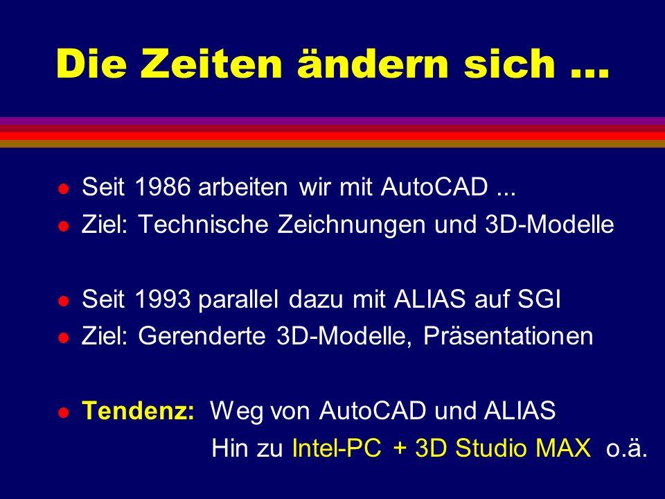 Die Zeiten ändern sich ... Seit 1986 arbeiten wir mit AutoCAD ...