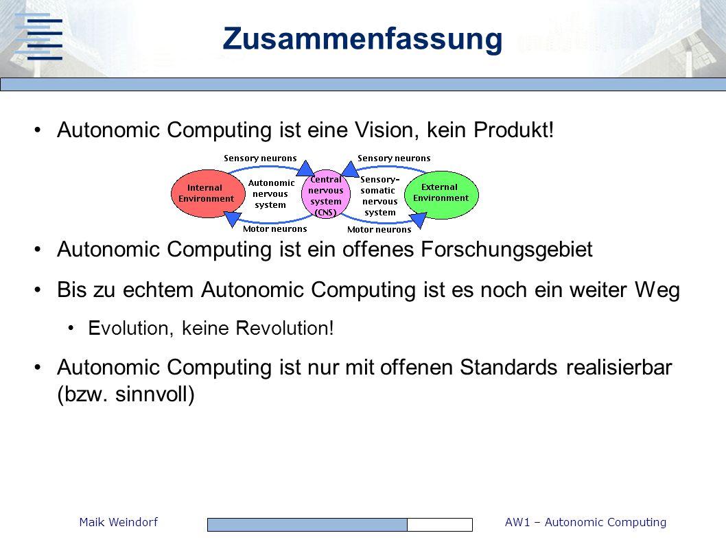 Zusammenfassung Autonomic Computing ist eine Vision, kein Produkt!
