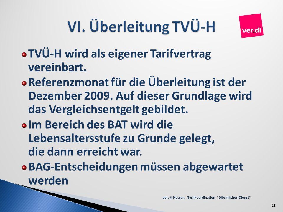 VI. Überleitung TVÜ-H TVÜ-H wird als eigener Tarifvertrag vereinbart.