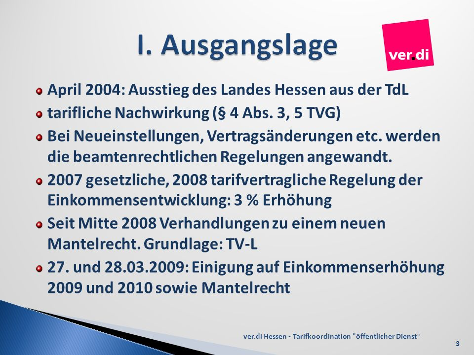 I. Ausgangslage April 2004: Ausstieg des Landes Hessen aus der TdL