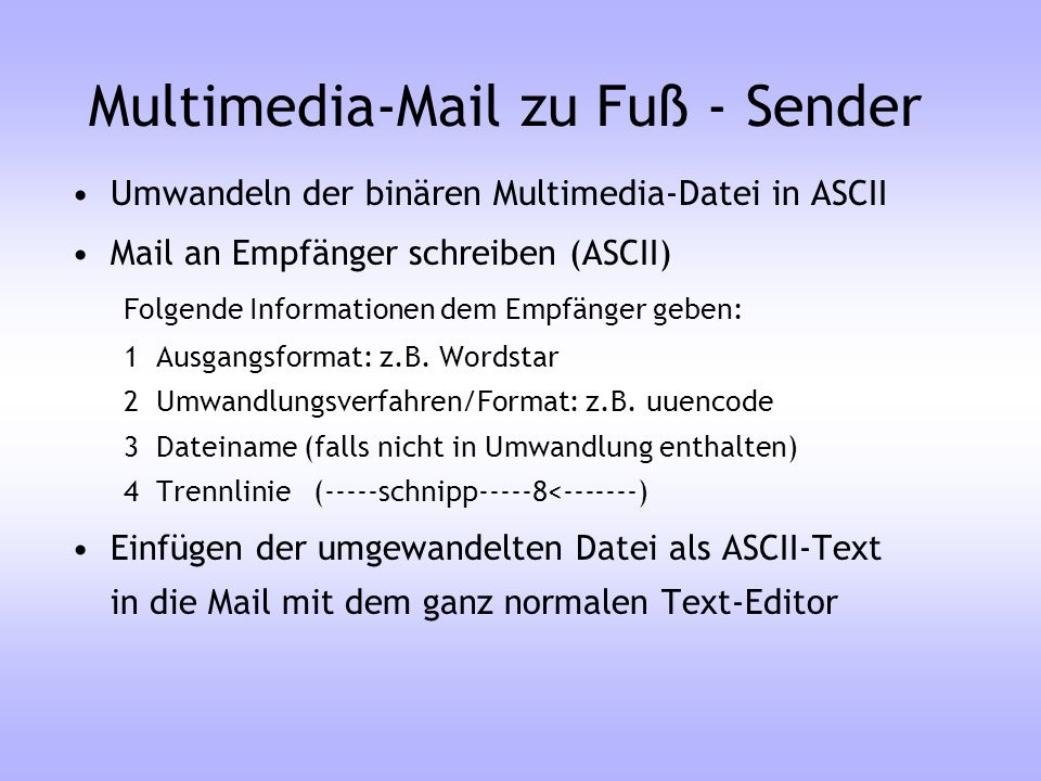 Multimedia-Mail zu Fuß - Sender