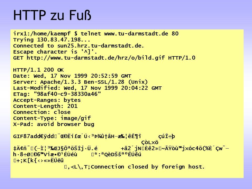 HTTP zu Fuß irx1:/home/kaempf $ telnet www.tu-darmstadt.de 80