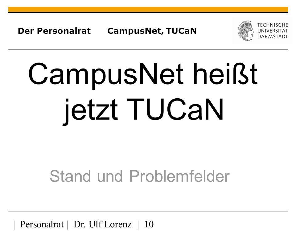 Der Personalrat CampusNet, TUCaN