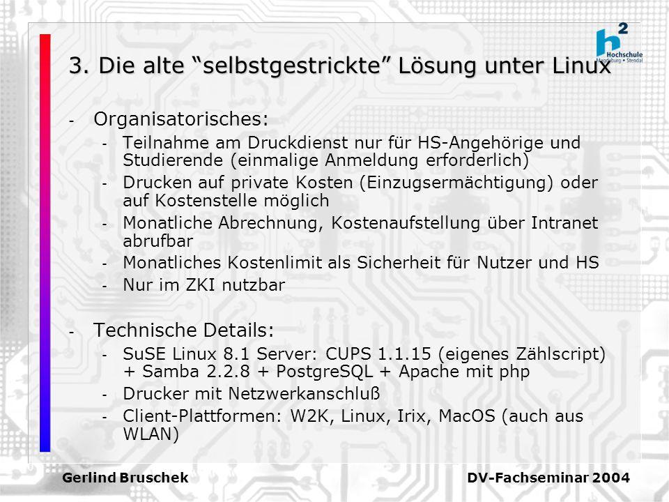 3. Die alte selbstgestrickte Lösung unter Linux