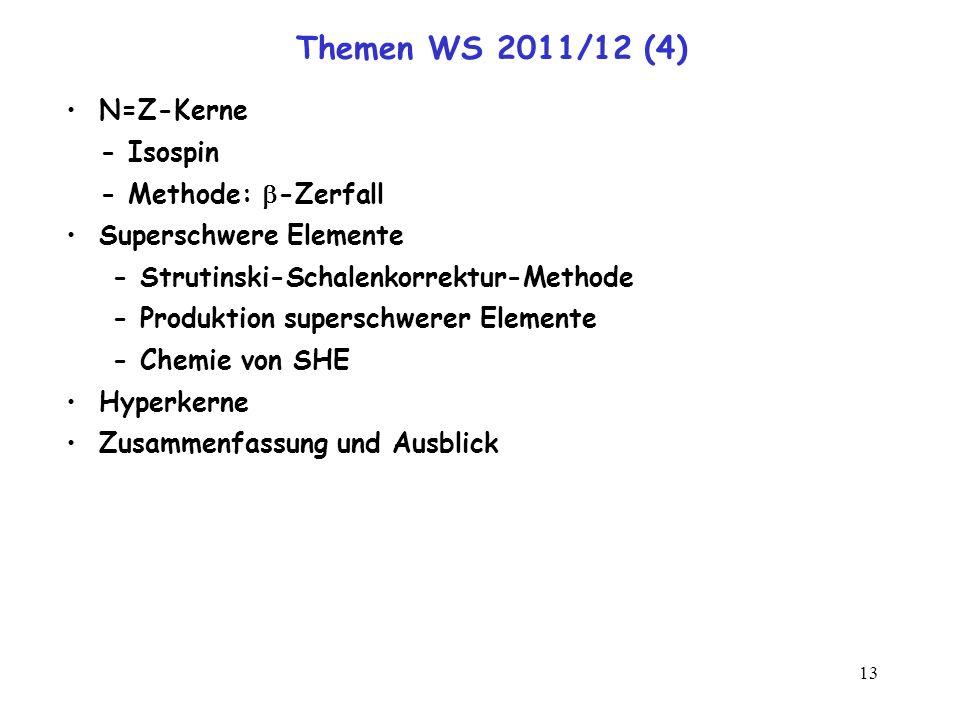 Themen WS 2011/12 (4) N=Z-Kerne - Isospin - Methode: b-Zerfall