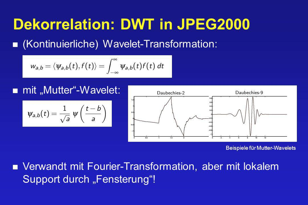 Dekorrelation: DWT in JPEG2000
