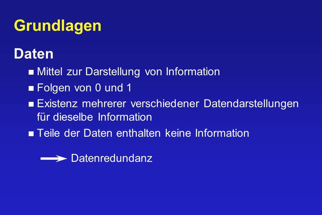Grundlagen Daten Mittel zur Darstellung von Information