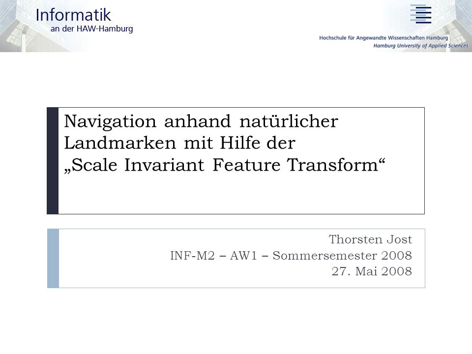 Thorsten Jost INF-M2 – AW1 – Sommersemester 2008 27. Mai 2008