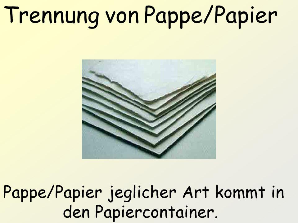 Pappe/Papier jeglicher Art kommt in