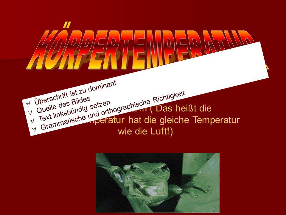 KÖRPERTEMPERATUR Überschrift ist zu dominant. Grammatische und orthographische Richtigkeit. Quelle des Bildes.