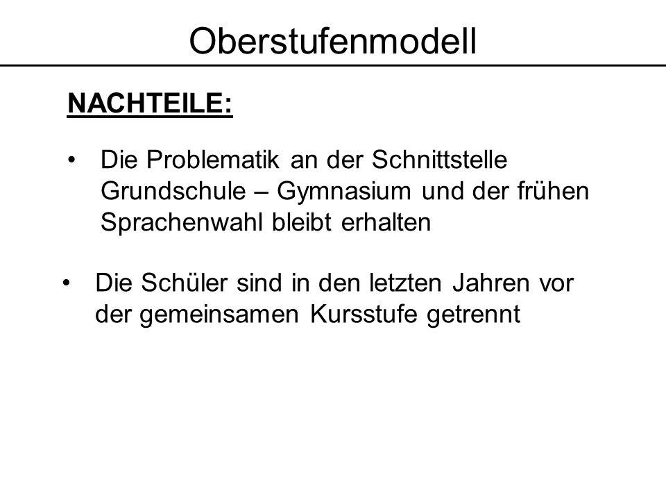 Oberstufenmodell NACHTEILE: