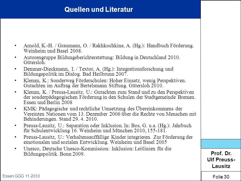 Quellen und Literatur Arnold, K.-H. / Graumann, O. / Rakhkochkine, A. (Hg.): Handbuch Förderung. Weinheim und Basel 2008.