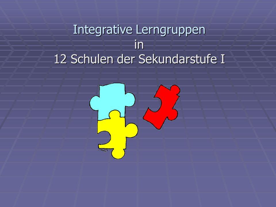 Integrative Lerngruppen in 12 Schulen der Sekundarstufe I