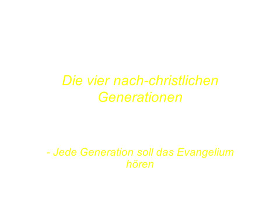 POST-CHRISTENDOM THE FOUR GENERATIONS Die vier nach-christlichen Generationen