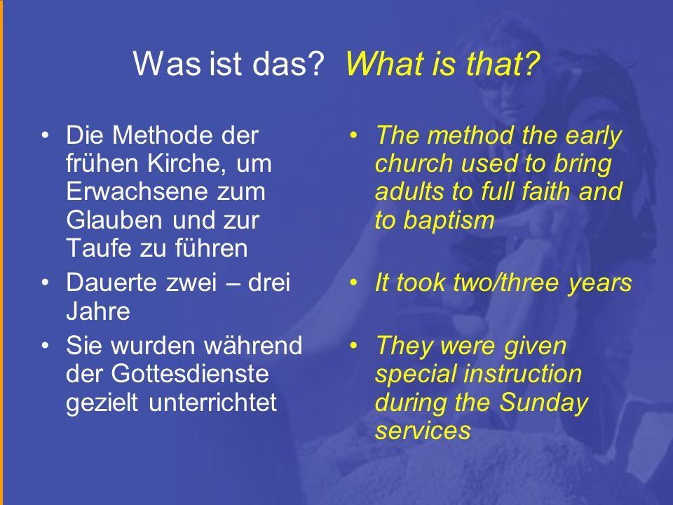 Was ist das What is that Die Methode der frühen Kirche, um Erwachsene zum Glauben und zur Taufe zu führen.
