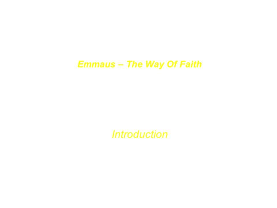 Emmaus – Auf dem Weg des Glaubens Emmaus – The Way Of Faith