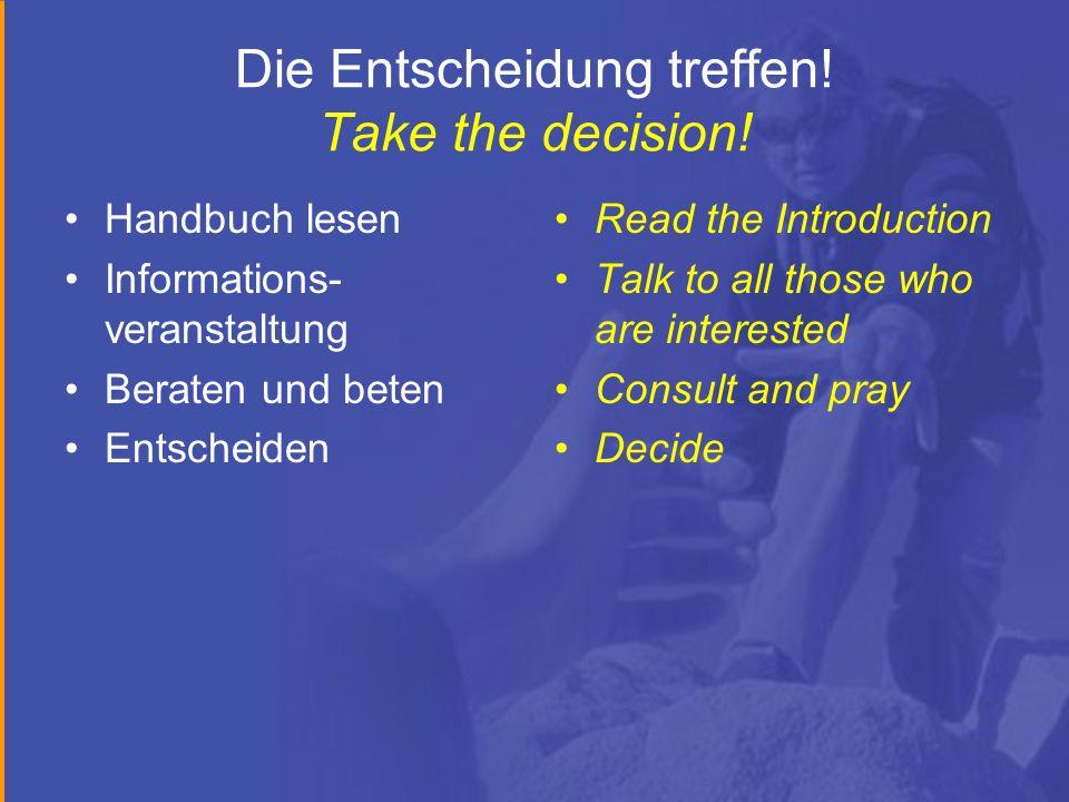 Die Entscheidung treffen! Take the decision!