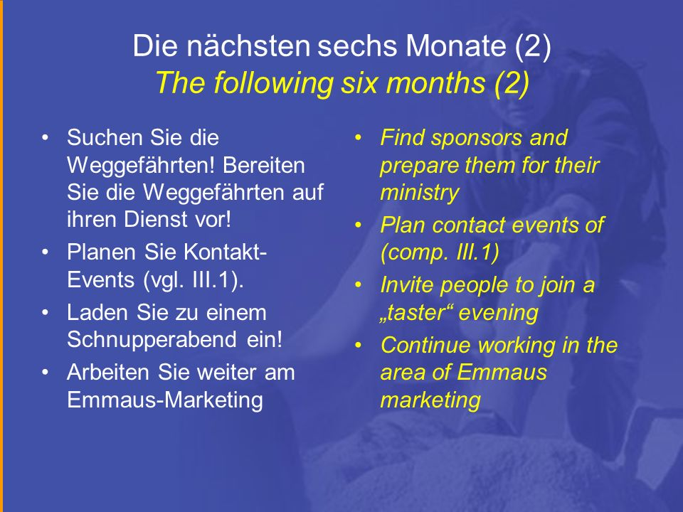 Die nächsten sechs Monate (2) The following six months (2)